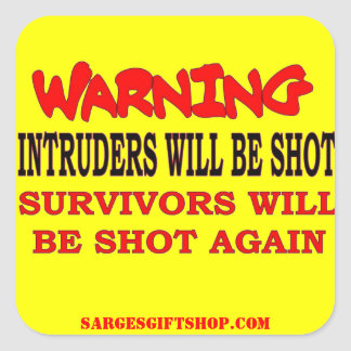 INTRUDERS WILL BE SHOT SQUARE STICKER