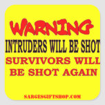 INTRUDERS WILL BE SHOT SQUARE STICKERS