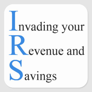 Invading your Revenue and Savings Square Sticker