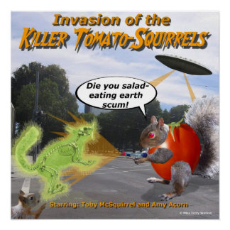 Invasion of the Killer Tomato Squirrels Perfect Poster