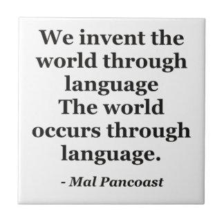Invent world language Quote Ceramic Tile