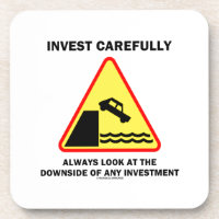 Invest Carefully Always Look At The Downside Any Coaster