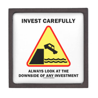 Invest Carefully Always Look At The Downside Any Keepsake Box