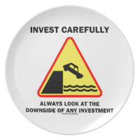 Invest Carefully Always Look At The Downside Any Plate
