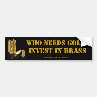 Invest in brass bumper sticker