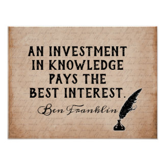 Invest In Knowledge - Ben Franklin quote - print