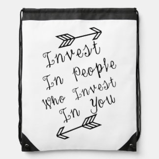 Invest In People Who In vest In You, Quote Drawstring Bag