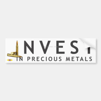 Invest in Precious Metals 1 - plain Car Bumper Sticker