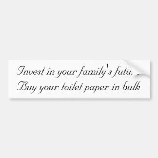 Invest in your family's future bumper sticker