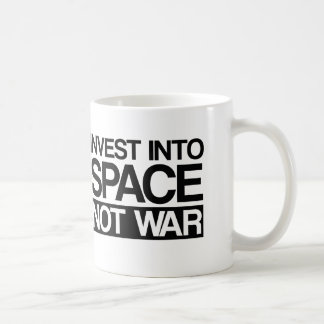 Invest Into Space Not War Coffee Mug
