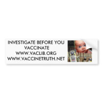 INVESTIGATE BEFORE YOU VACCINATE BUMPER STICKER