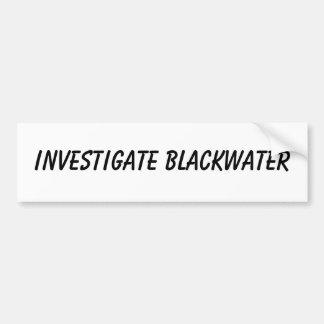 INVESTIGATE BLACKWATER CAR BUMPER STICKER