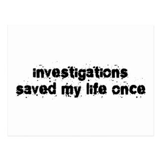 Investigations Saved My Life Once Postcard