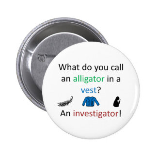 Investigator Joke Pinback Button
