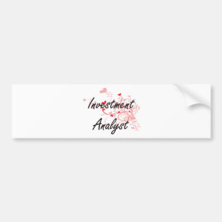 Investment Analyst Artistic Job Design with Hearts Car Bumper Sticker