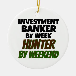 Investment Banker by Week Hunter by Weekend Double-Sided Ceramic Round Christmas Ornament