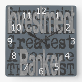 Investment Banker Extraordinaire Square Wall Clock