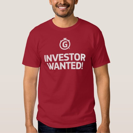 Investor Wanted! T Shirt