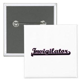 Invigilator Classic Job Design 2 Inch Square Button