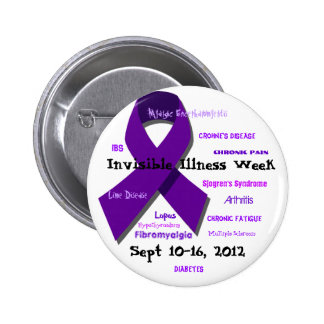 Invisible Illness Week 2012 2 Inch Round Button