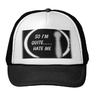 INVISIBLE MAN1, So i'm quite......Hate me, So i... Trucker Hat