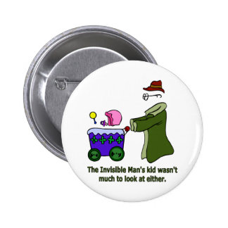 Invisible Man's Kid Wasn't Much To Look At Buttons