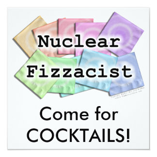 Invitation, Invitations - NUCLEAR FIZZACIST