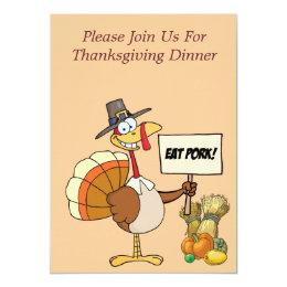 Invitation--Thanksgiving Eat Pork Turkey Card