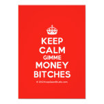 [Crown] keep calm gimme money bitches  Invitations