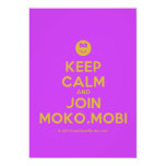 [Smile] keep calm and join moko.mobi  Invitations