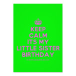 [Crown] keep calm its my little sister birthday  Invitations