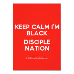 keep calm i'm black disciple nation  Invitations