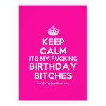 [Crown] keep calm its my fucking birthday bitches  Invitations