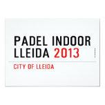PADEL INDOOR LLEIDA  Invitations