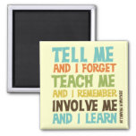 Involve Me Inspirational Quote 2 Inch Square Magnet