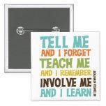 Involve Me Inspirational Quote 2 Inch Square Button