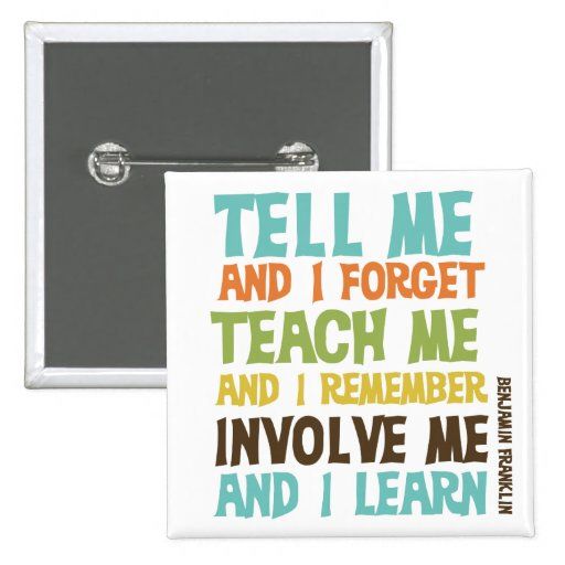 Involve Me Inspirational Quote Pinback Buttons