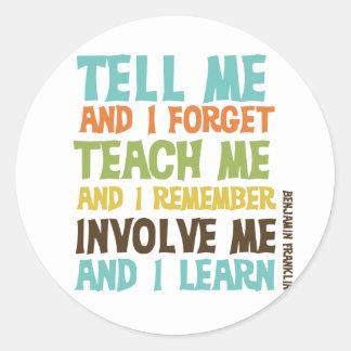 Involve Me Inspirational Quote Classic Round Sticker