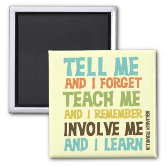 Involve Me Inspirational Quote Magnet