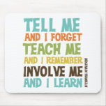 Involve Me Inspirational Quote Mouse Pad