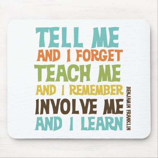 Involve Me Inspirational Quote Mousepads