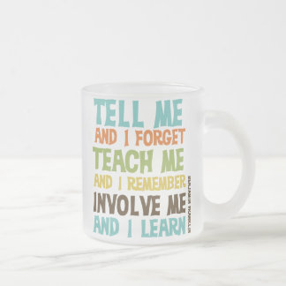 Involve Me Inspirational Quote 10 Oz Frosted Glass Coffee Mug