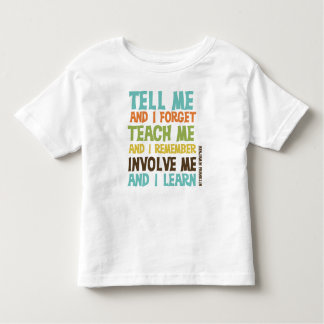 Involve Me Inspirational Quote Toddler T-shirt