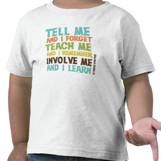 Involve Me Inspirational Quote T Shirt