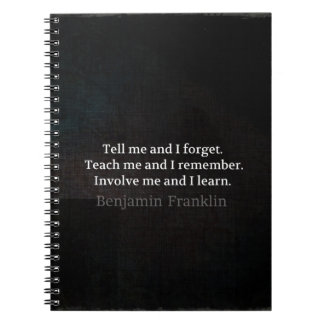 Involve Me Teach me Inspirational Quote Notebook