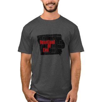 Iowa: Heartland of Evil T-Shirt
