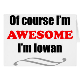 Iowa Is Awesome Greeting Card