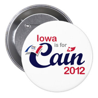 Iowa is for Cain! - Cain 2012 Button