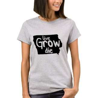 Iowa: Live, Grow, Die T-Shirt