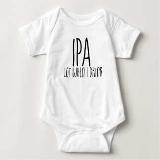 IPA lot when I drink beer brewski winter funny Baby Bodysuit
